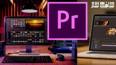 Photo of بهترین کلاس یادگیری ویرایش ویدیو در Adobe Premiere Pro