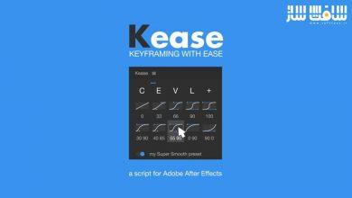 دانلود پلاگین Aescripts Kease برای افترافکت